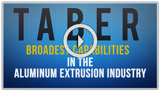 Taber Extrusions broadest capabilities in aluminum extrusions industry