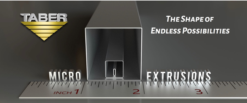 Taber Extrusions Announces Micro-Extrusions