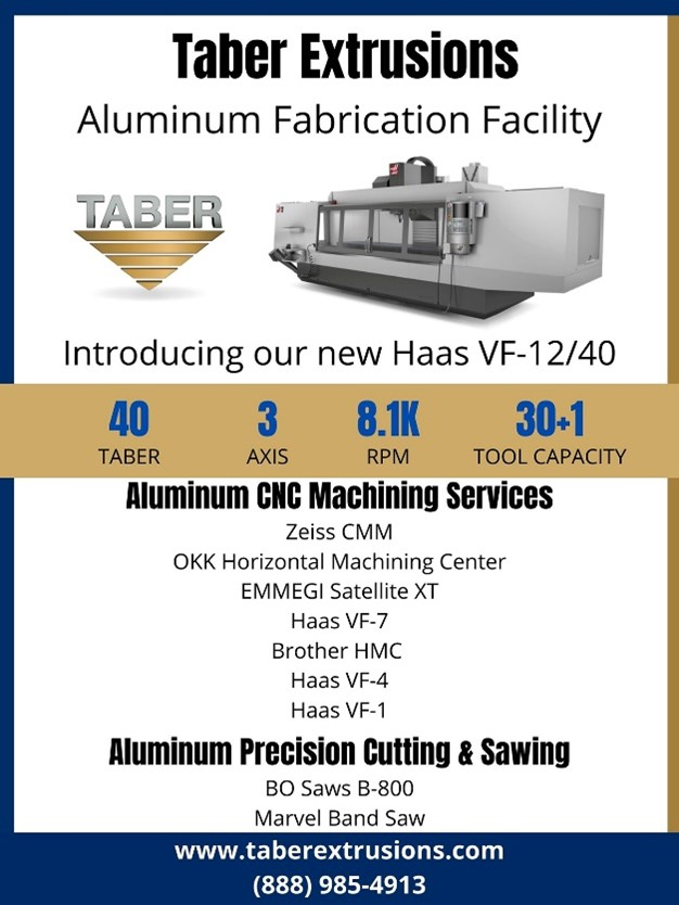 Infographic containing a rendered image of Taber's new Haas VF-12/40 CNC Machine, Taber's official logo, and their various other aluminum CNC machining services and aluminum precision cutting and sawing capabilities. At the bottom of the presentation is Taber's contact information: www.taberextrusions.com, 888-985-4913.